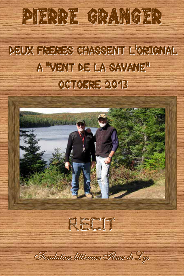 Deux frères à la chasse à l'Orignal à «Vent de la Savane» Octobr